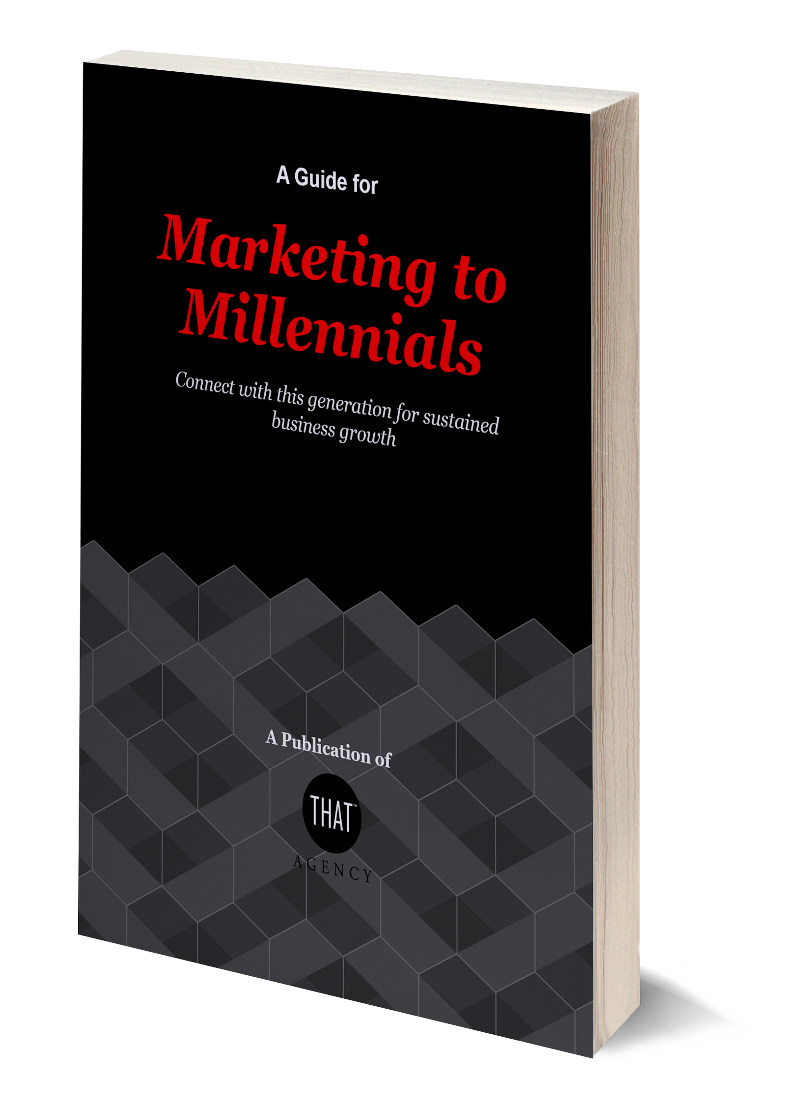 Marketing to Millennial Customers   THAT Agency