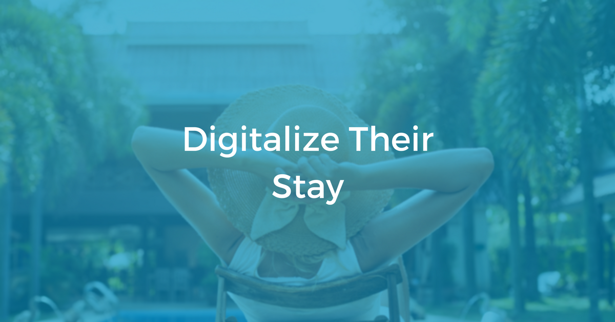 Digitalize Their Stay   THAT Agency