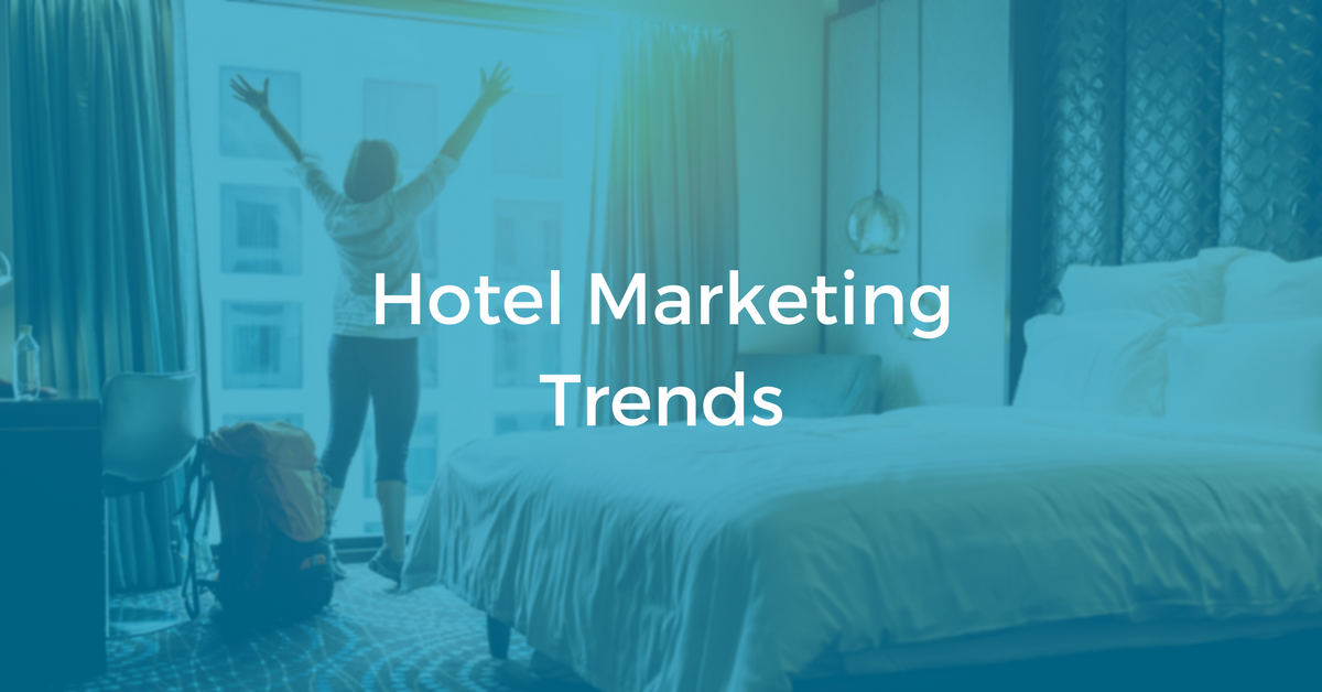 Hotel Marketing Trends   THAT Agency