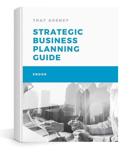 Strategic Business Planning Guide | Strategic Business Plan | THAT Agency | FREE Download