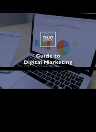 Guide to Digital Marketing | THAT Agency